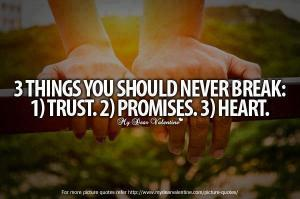 Things that should never be broken.